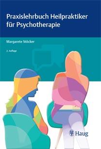 Praxislehrbuch Heilpraktiker-für Psychotherapie - 2. Auflage